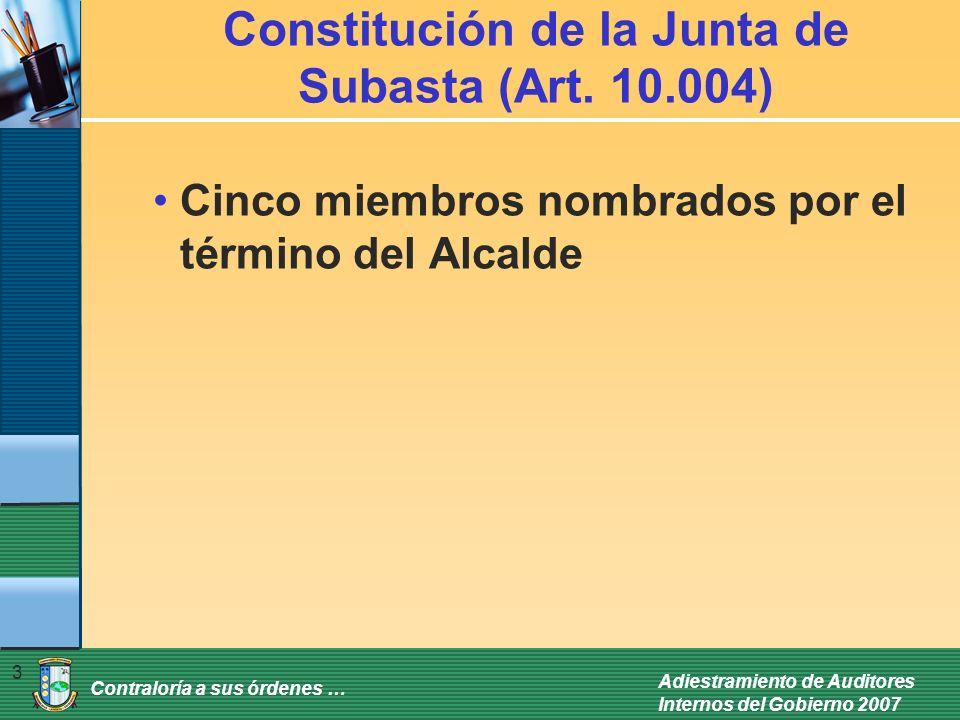 Contraloría a sus órdenes … Adiestramiento de Auditores Internos del Gobierno 2007 3 Constitución de la Junta de Subasta (Art. 10.004) Cinco miembros