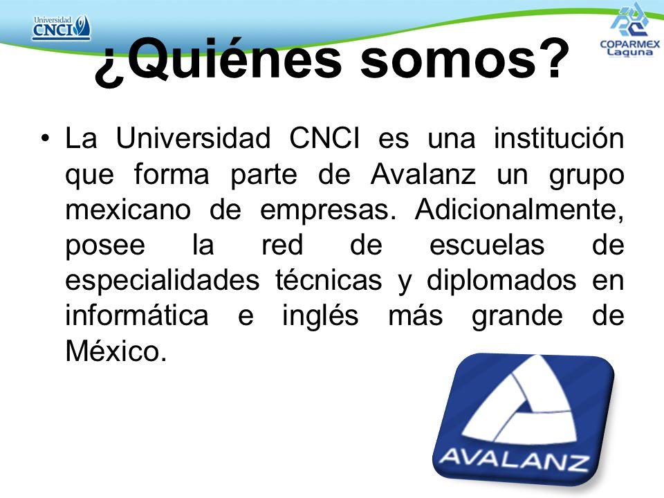 ¿Quiénes somos? La Universidad CNCI es una institución que forma parte de Avalanz un grupo mexicano de empresas. Adicionalmente, posee la red de escue