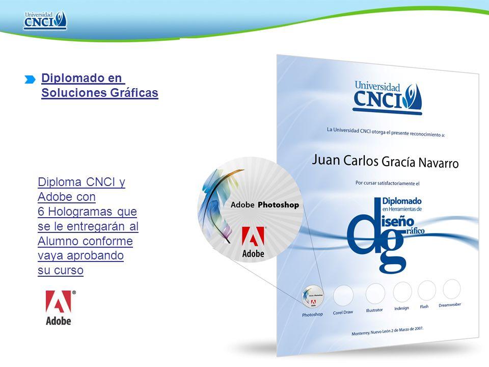 Diploma CNCI y Adobe con 6 Hologramas que se le entregarán al Alumno conforme vaya aprobando su curso Diplomado en Soluciones Gráficas