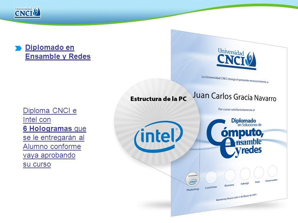 Diploma CNCI e Intel con 6 Hologramas que se le entregarán al Alumno conforme vaya aprobando su curso Diplomado en Ensamble y Redes