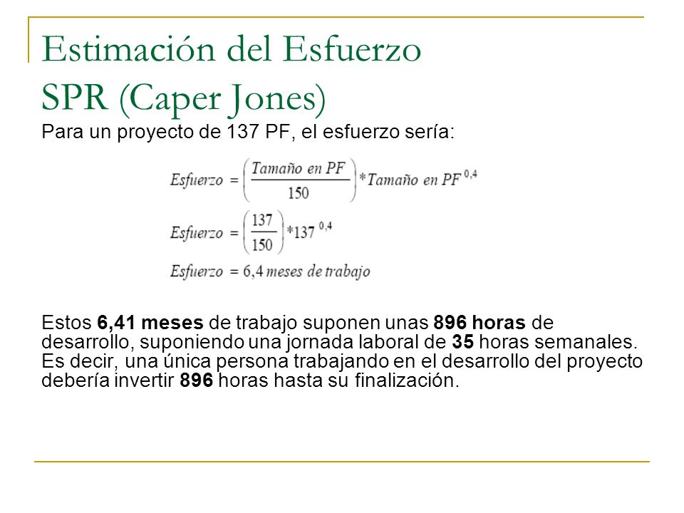 SPR (Caper Jones) Ecuaciones: Ecuación para determinar la duración de un proyecto: