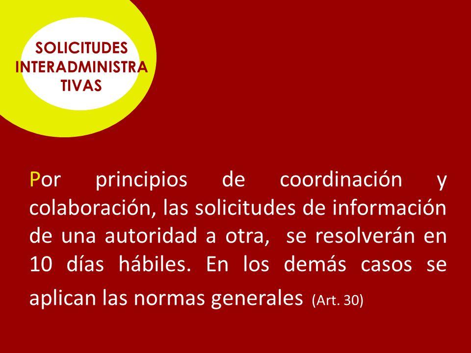 Por principios de coordinación y colaboración, las solicitudes de información de una autoridad a otra, se resolverán en 10 días hábiles.