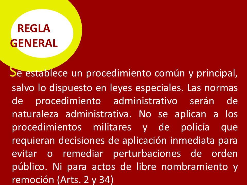 S e establece un procedimiento común y principal, salvo lo dispuesto en leyes especiales.