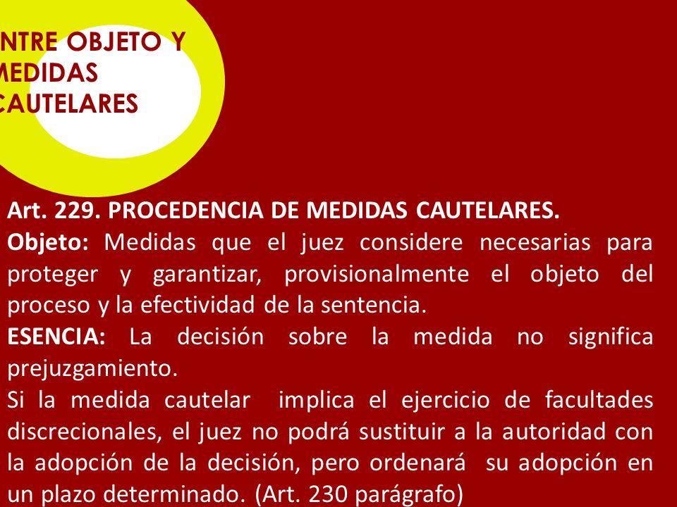 ENTRE OBJETO Y MEDIDAS CAUTELARES Art.229. PROCEDENCIA DE MEDIDAS CAUTELARES.