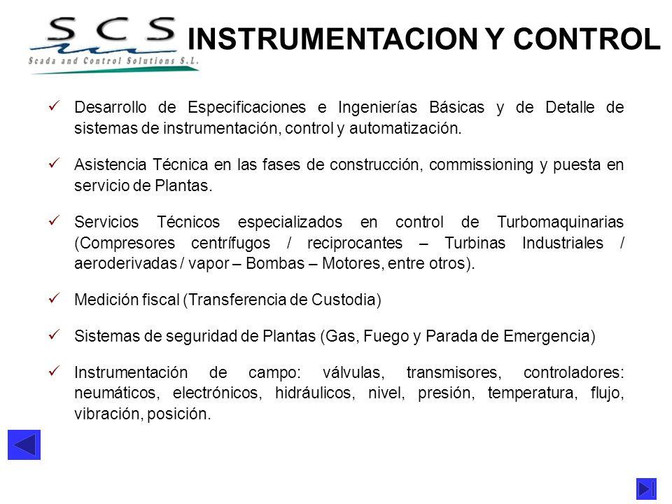 INSTRUMENTACION Y CONTROL Desarrollo de Especificaciones e Ingenierías Básicas y de Detalle de sistemas de instrumentación, control y automatización.