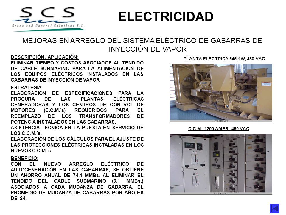 MEJORAS EN ARREGLO DEL SISTEMA ELÉCTRICO DE GABARRAS DE INYECCIÓN DE VAPOR DESCRIPCIÓN / APLICACIÓN: ELIMINAR TIEMPO Y COSTOS ASOCIADOS AL TENDIDO DE