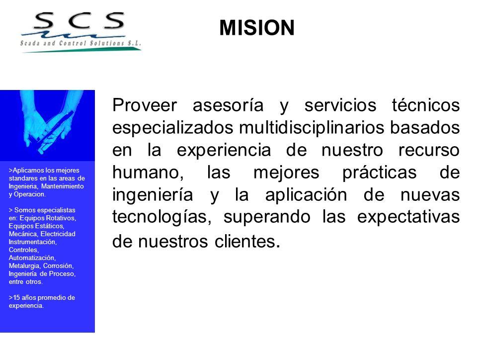 Proveer asesoría y servicios técnicos especializados multidisciplinarios basados en la experiencia de nuestro recurso humano, las mejores prácticas de