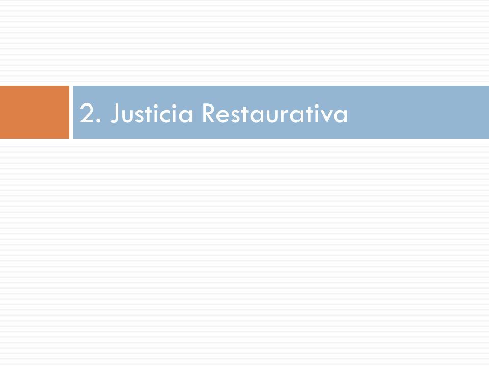 2. Justicia Restaurativa
