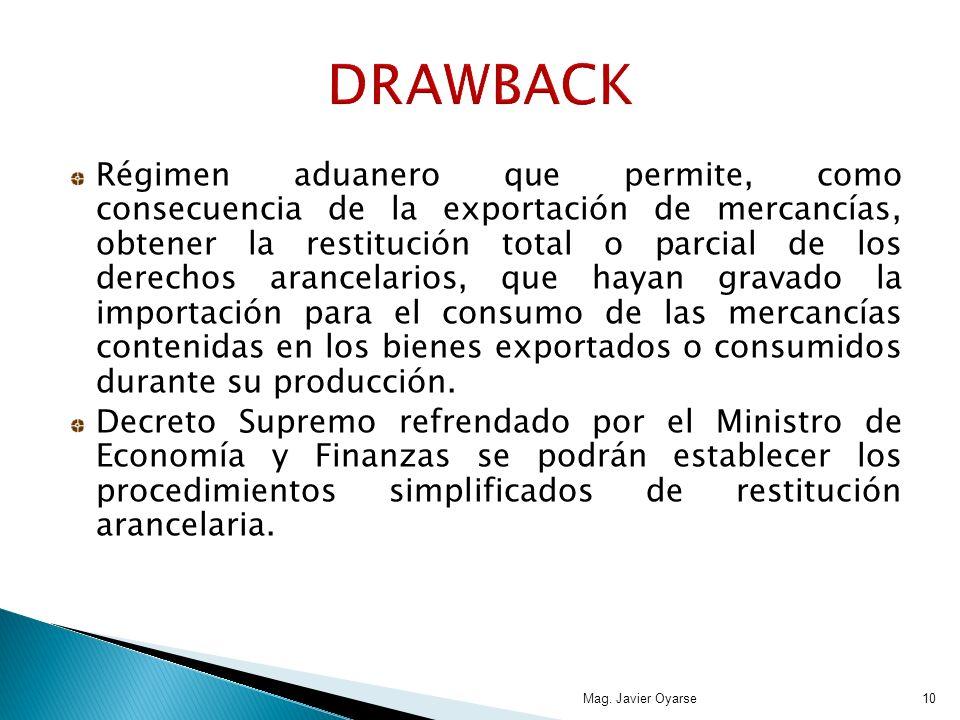 Régimen aduanero que permite, como consecuencia de la exportación de mercancías, obtener la restitución total o parcial de los derechos arancelarios, que hayan gravado la importación para el consumo de las mercancías contenidas en los bienes exportados o consumidos durante su producción.