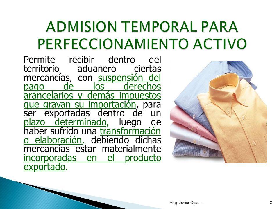Permite recibir dentro del territorio aduanero ciertas mercancías, con suspensión del pago de los derechos arancelarios y demás impuestos que gravan s