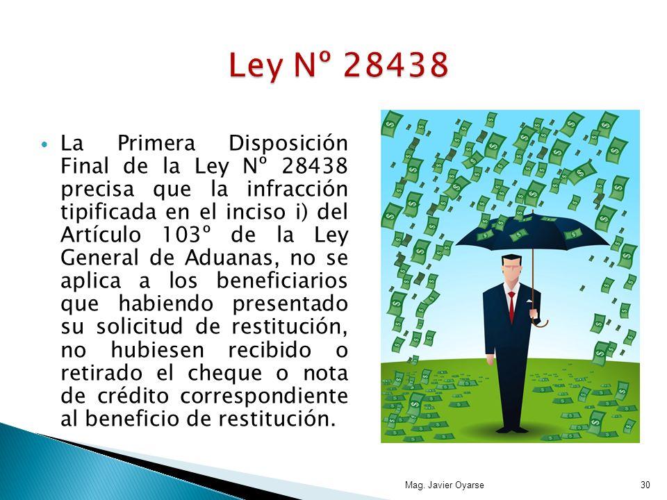 La Primera Disposición Final de la Ley Nº 28438 precisa que la infracción tipificada en el inciso i) del Artículo 103º de la Ley General de Aduanas, n