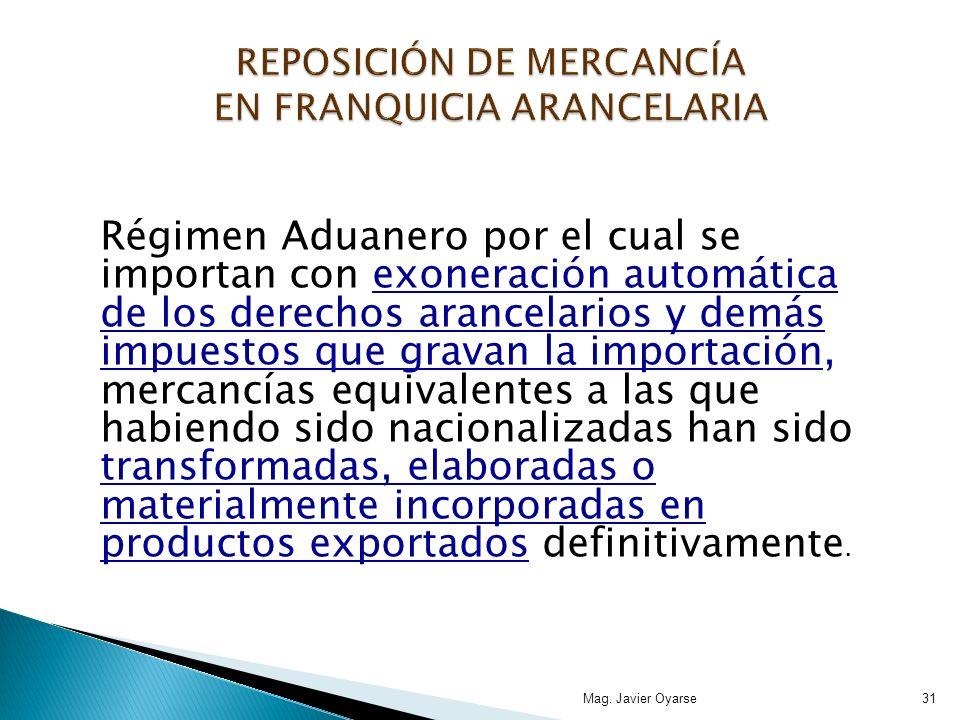 Régimen Aduanero por el cual se importan con exoneración automática de los derechos arancelarios y demás impuestos que gravan la importación, mercancí