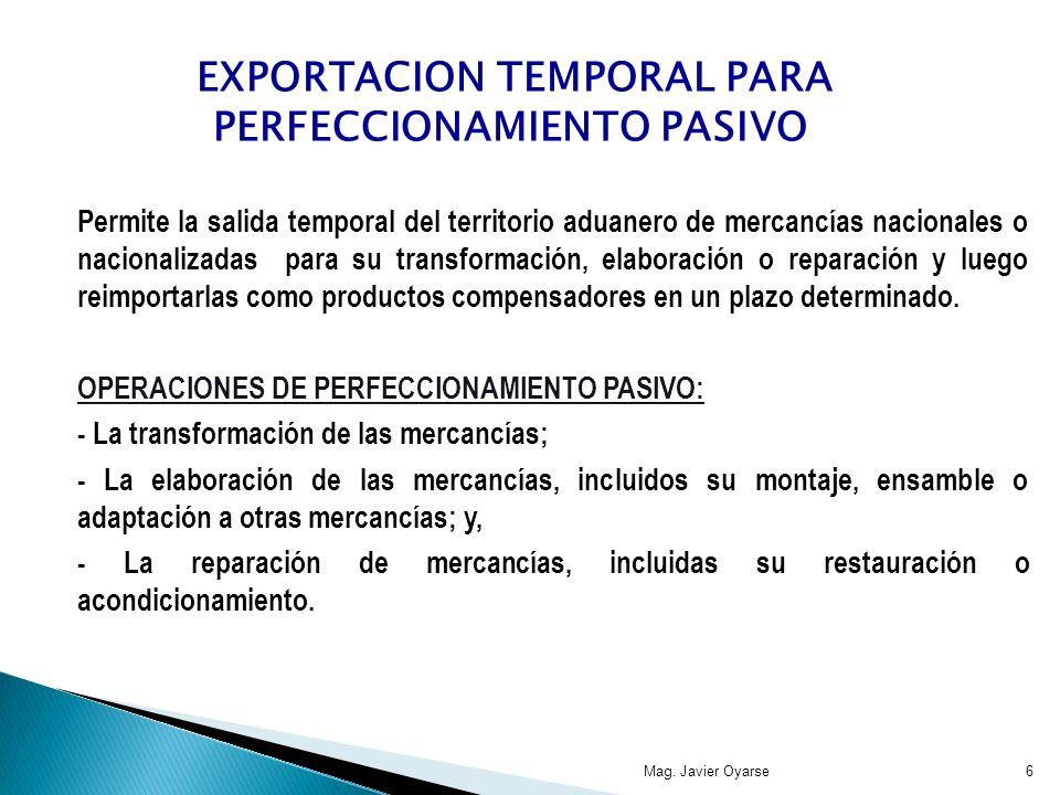Permite la salida temporal del territorio aduanero de mercancías nacionales o nacionalizadas para su transformación, elaboración o reparación y luego reimportarlas como productos compensadores en un plazo determinado.