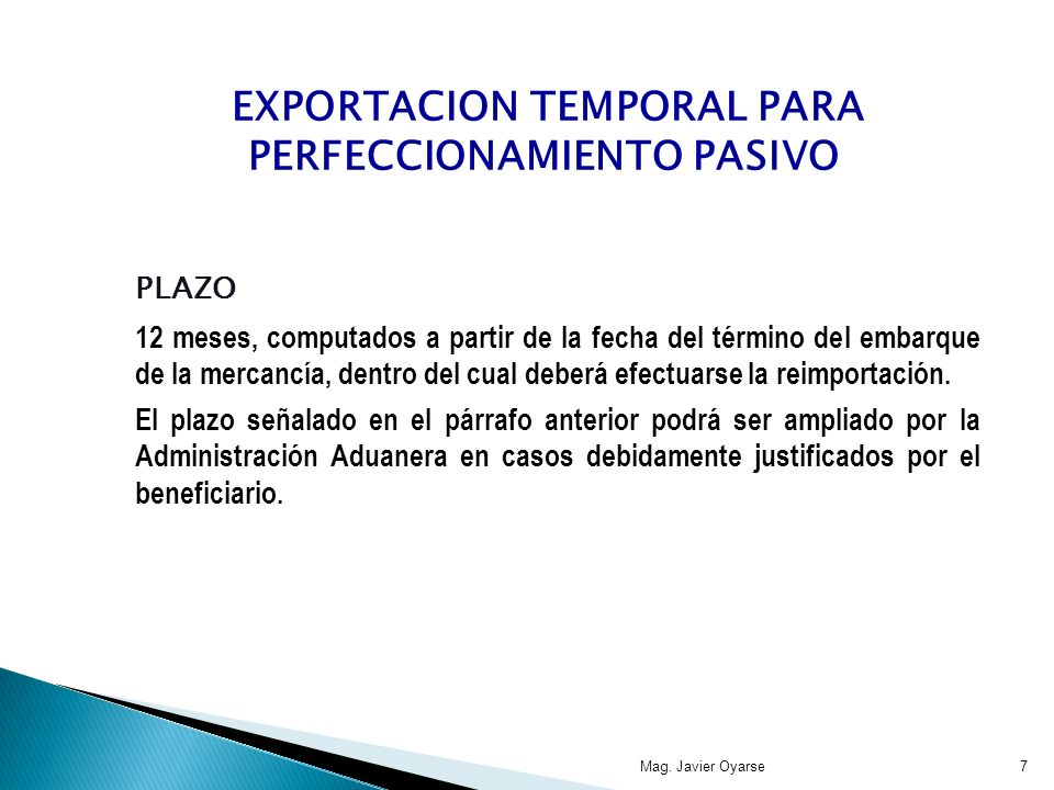 PLAZO 12 meses, computados a partir de la fecha del término del embarque de la mercancía, dentro del cual deberá efectuarse la reimportación. El plazo