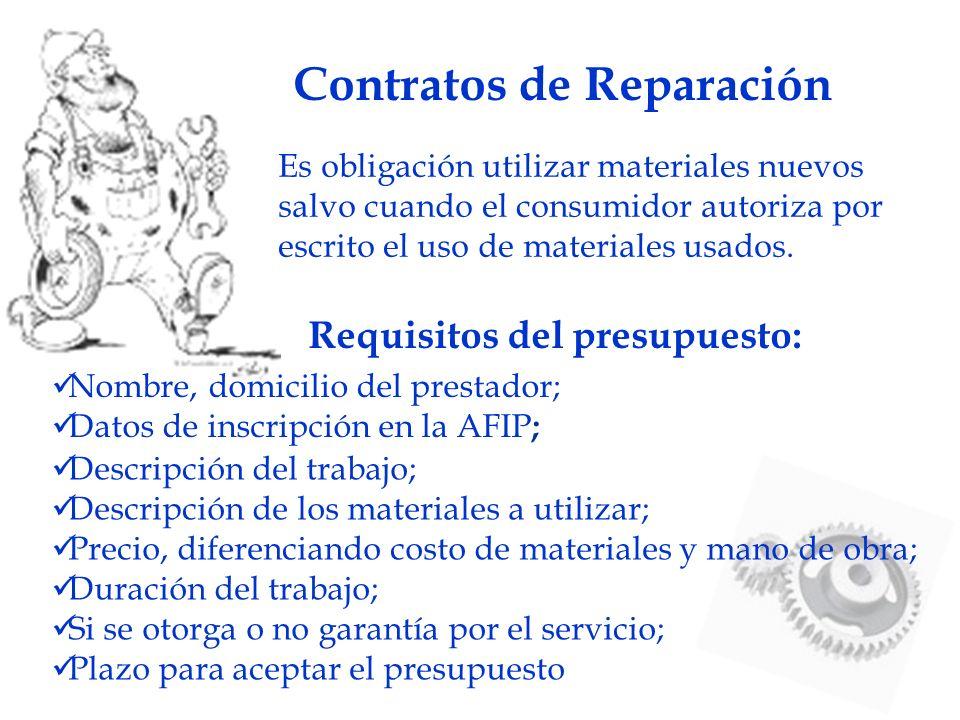 Contratos de Reparación Es obligación utilizar materiales nuevos salvo cuando el consumidor autoriza por escrito el uso de materiales usados. Nombre,