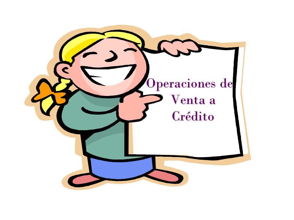 Operaciones de Venta a Crédito Operaciones de Venta a Crédito