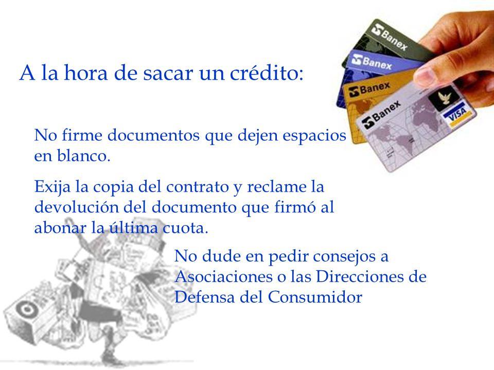 No firme documentos que dejen espacios en blanco. Exija la copia del contrato y reclame la devolución del documento que firmó al abonar la última cuot
