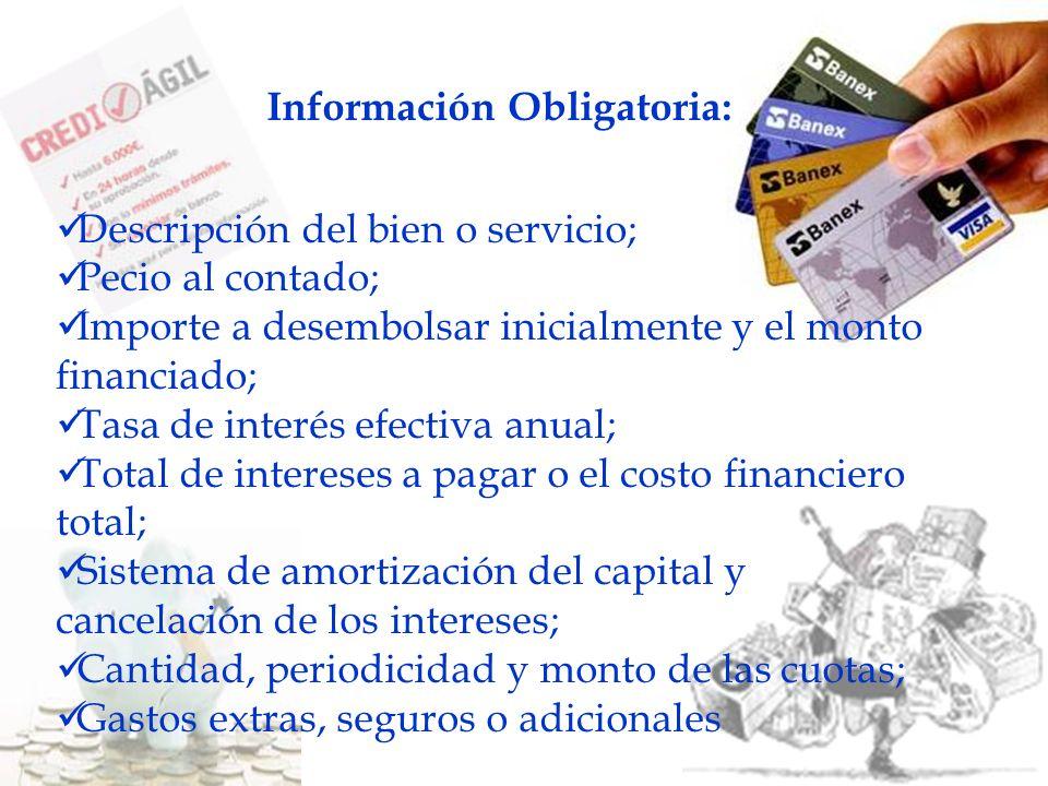 Información Obligatoria: Descripción del bien o servicio; Pecio al contado; Importe a desembolsar inicialmente y el monto financiado; Tasa de interés
