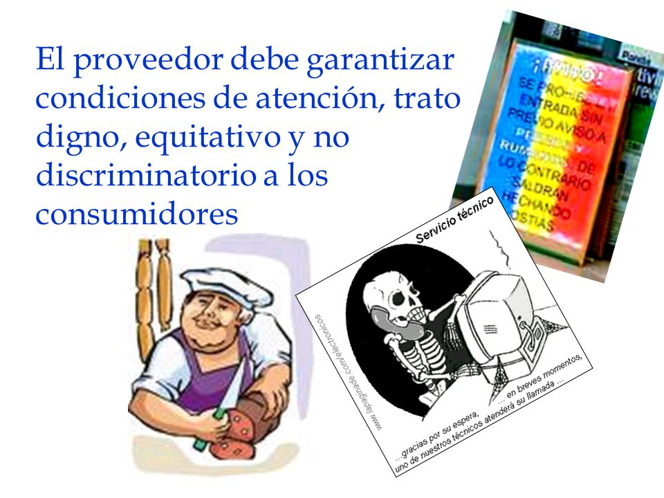 El proveedor debe garantizar condiciones de atención, trato digno, equitativo y no discriminatorio a los consumidores