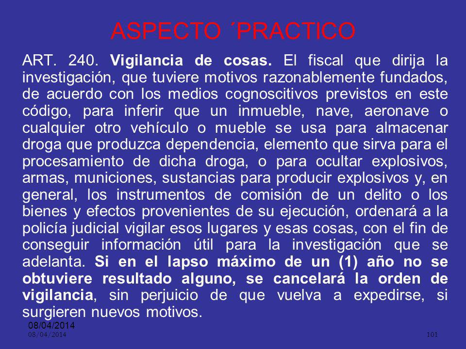 08/04/2014 100 Aspectos practicos ART. 239.Vigilancia y seguimiento de personas. Sin perjuicio de los procedimientos preventivos que adelanta la fuerz