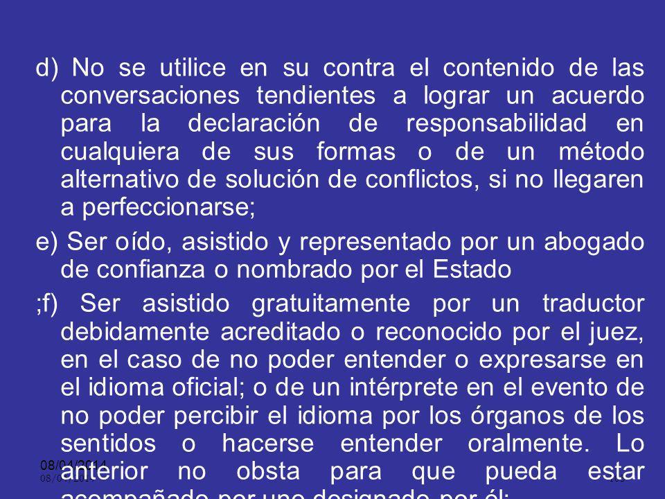 08/04/2014 104 Defensa ART. 8º. En desarrollo de la actuación, una vez adquirida la condición de imputado, este tendrá derecho, en plena igualdad resp