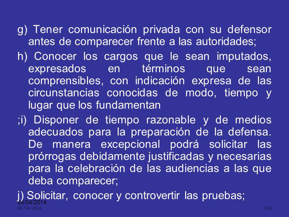 08/04/2014 105 d) No se utilice en su contra el contenido de las conversaciones tendientes a lograr un acuerdo para la declaración de responsabilidad