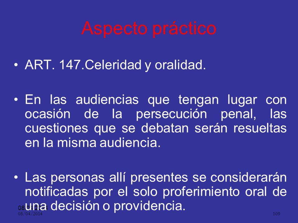 08/04/2014 108 Oralidad ART. 9º. La actuación procesal será oral y en su realización se utilizarán los medios técnicos disponibles que permitan imprim