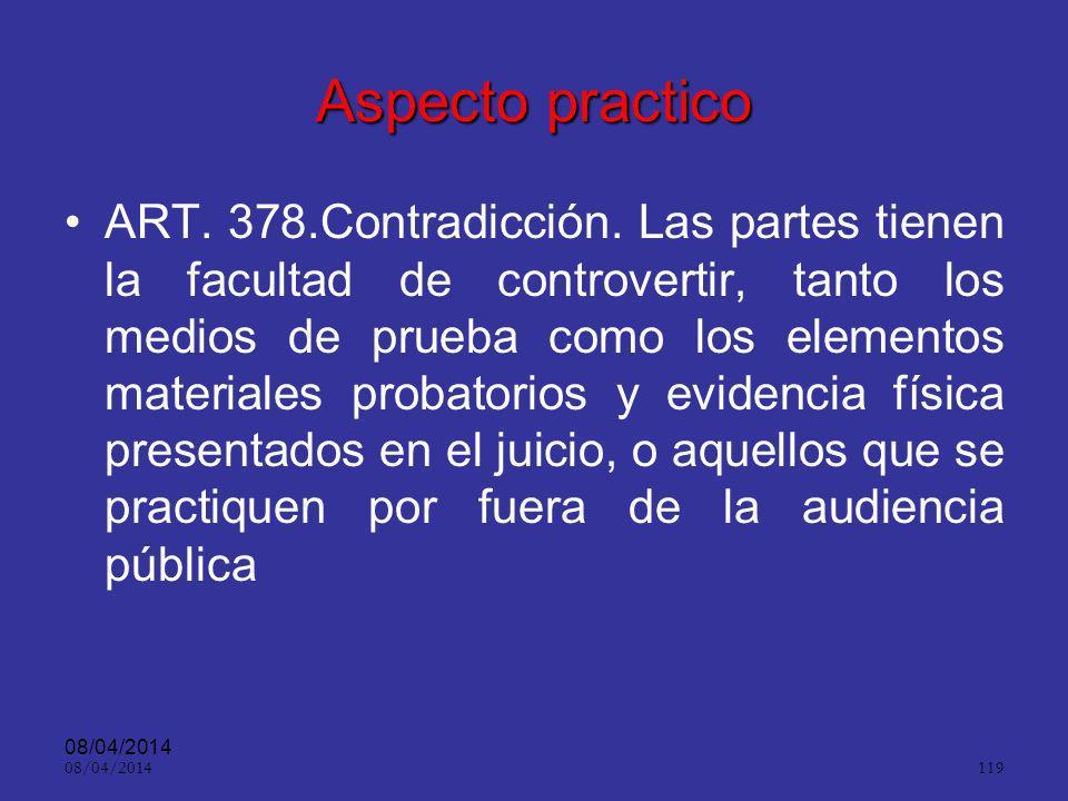 08/04/2014 118 Contenido del derecho de contradicción. Posibilidad de acceso a la justicia para que, en igualdad de condiciones, el imputado pueda ser