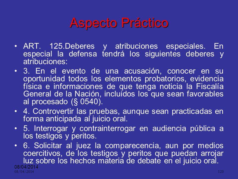 08/04/2014 119 Aspecto practico ART. 378.Contradicción. Las partes tienen la facultad de controvertir, tanto los medios de prueba como los elementos m