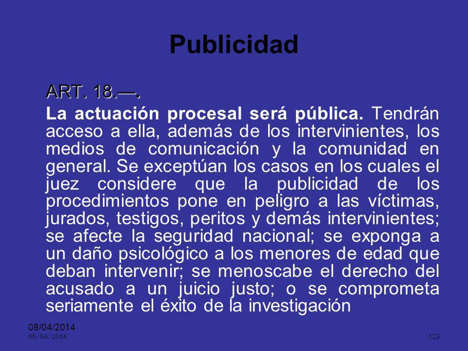 08/04/2014 122 Concentración ART. 17.. Durante la actuación procesal la práctica de pruebas y el debate deberán realizarse de manera continua, con pre