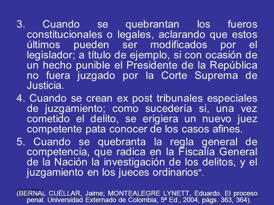 08/04/2014 125. Hipótesis en las que se vulnera el principio del juez natural.