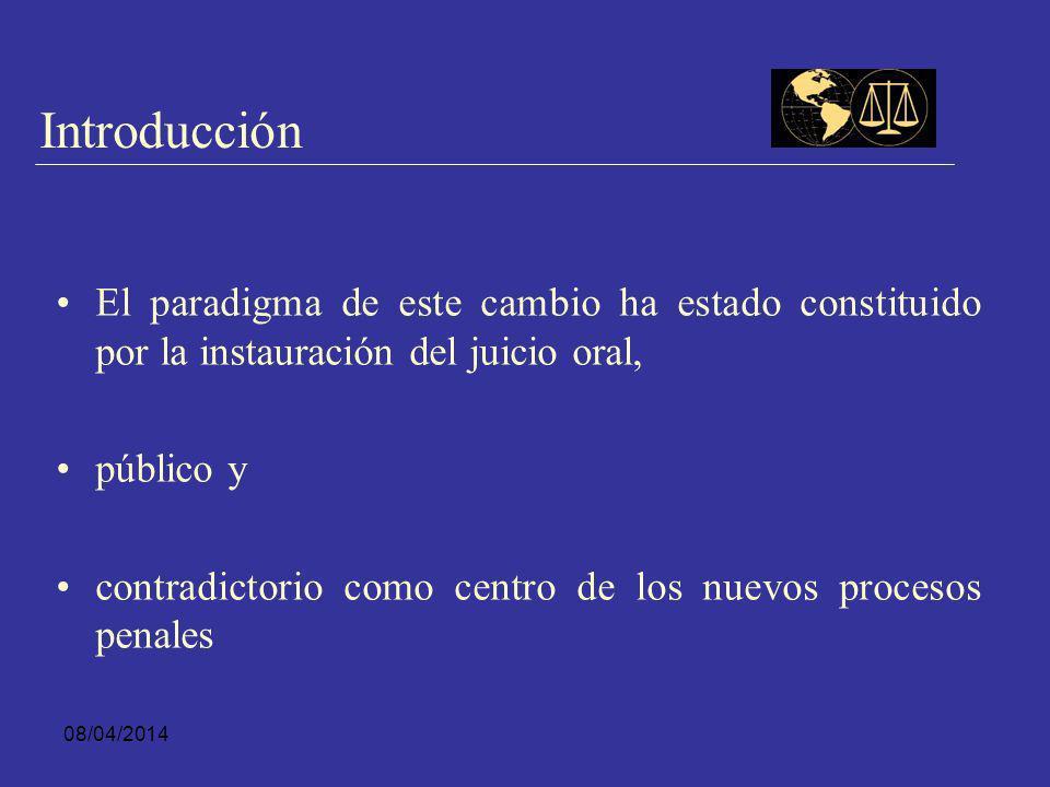 08/04/2014 Introducción Un objetivo central del proceso de reforma en América Latina ha sido la introducción de procesos orales en reemplazo de sistem