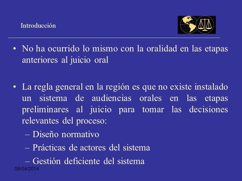 08/04/2014 Introducción De hecho los códigos reformados, aún cuando muchos de manera deficiente, regulan el juicio oral como etapa central del nuevo p