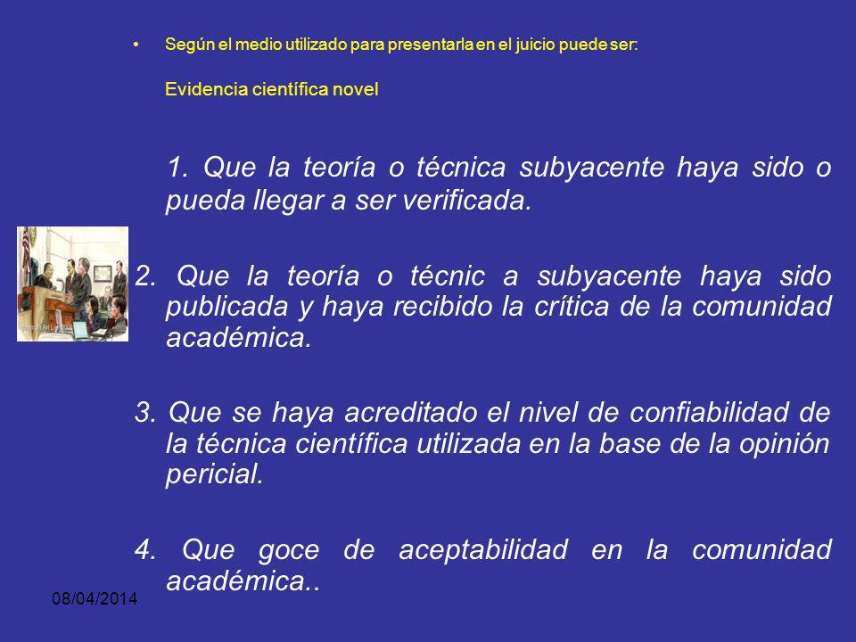 08/04/2014 Según el medio utilizado para presentarla en el juicio puede ser: Evidencia científica novel Admisibilidad de publicaciones científicas y d