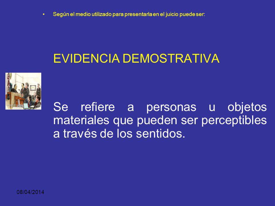 08/04/2014 Según el medio utilizado para presentarla en el juicio puede ser: Evidencia científica novel 1.