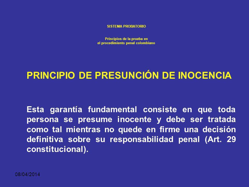 08/04/2014 SISTEMA PROBATORIO Principios de la prueba en el procedimiento penal colombiano Este conjunto de prescripciones jurídicas esenciales 1 enma