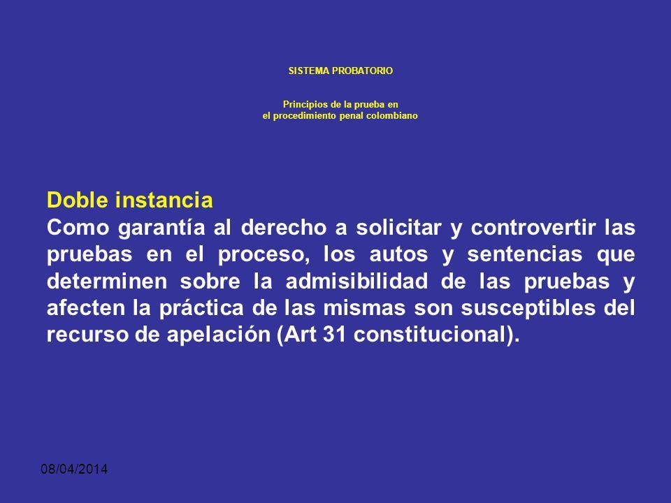 08/04/2014 SISTEMA PROBATORIO Principios de la prueba en el procedimiento penal colombiano PRINCIPIO DE CONCENTRACIÓN. El juez podrá decretar recesos,