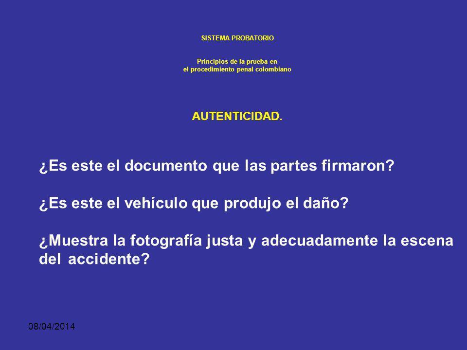 08/04/2014 SISTEMA PROBATORIO Principios de la prueba en el procedimiento penal colombiano AUTENTICIDAD. Generalmente se piensa en la autenticidad apl