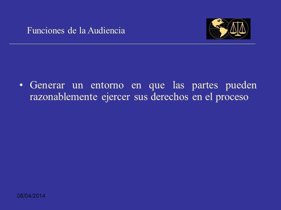 08/04/2014 Funciones de la Audiencia Adoptar decisiones judiciales de la más alta calidad posible