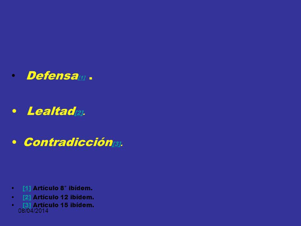 08/04/2014 Imparcialidad [1], [1] Legalidad [2], [2] [1] Artículo 5° ibídem.[1] [2] Artículo 6° ibídem.[2]