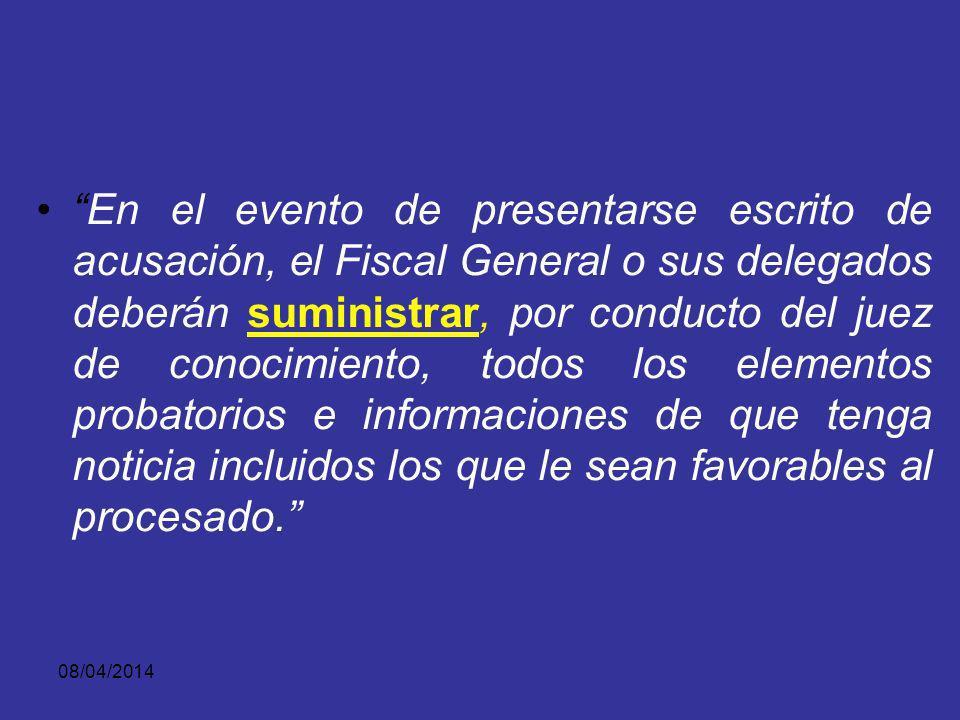 08/04/2014 El descubrimiento probatorio por parte de la Fiscalía es un deber de estirpe Constitucional.