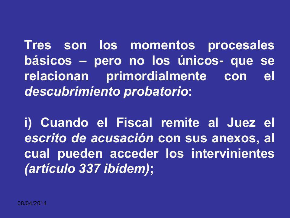 08/04/2014 MOMENTOS PROCESALES BÁSICOS – PERO NO LOS ÚNICOS- QUE SE RELACIONAN PRIMORDIALMENTE CON EL DESCUBRIMIENTO PROBATORIO