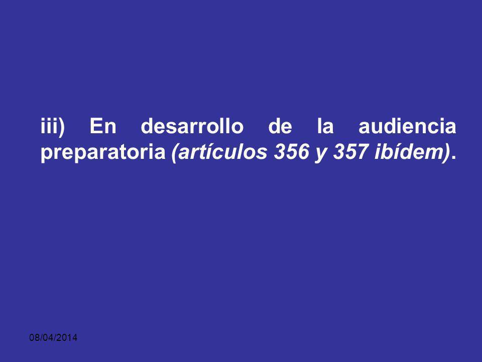08/04/2014 ii) Dentro de audiencia de formulación de acusación (artículo 344 ibídem);