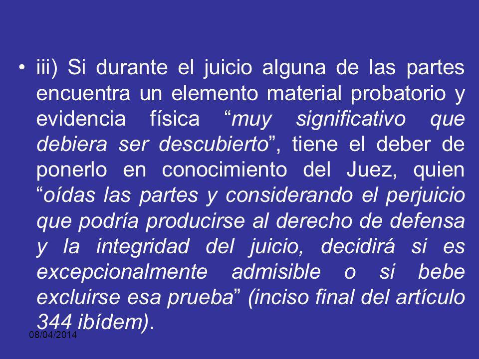 08/04/2014 ii) En el evento en que una persona o entidad diferente a la Fiscalía es la que tiene físicamente o dispone de la evidencia o elemento prob