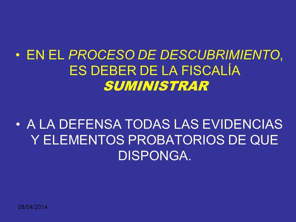08/04/2014 iii) Si durante el juicio alguna de las partes encuentra un elemento material probatorio y evidencia física muy significativo que debiera s