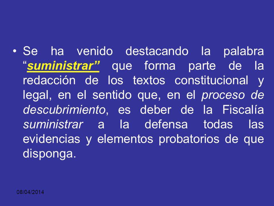 08/04/2014 EN EL PROCESO DE DESCUBRIMIENTO, ES DEBER DE LA FISCALÍA SUMINISTRAR A LA DEFENSA TODAS LAS EVIDENCIAS Y ELEMENTOS PROBATORIOS DE QUE DISPONGA.