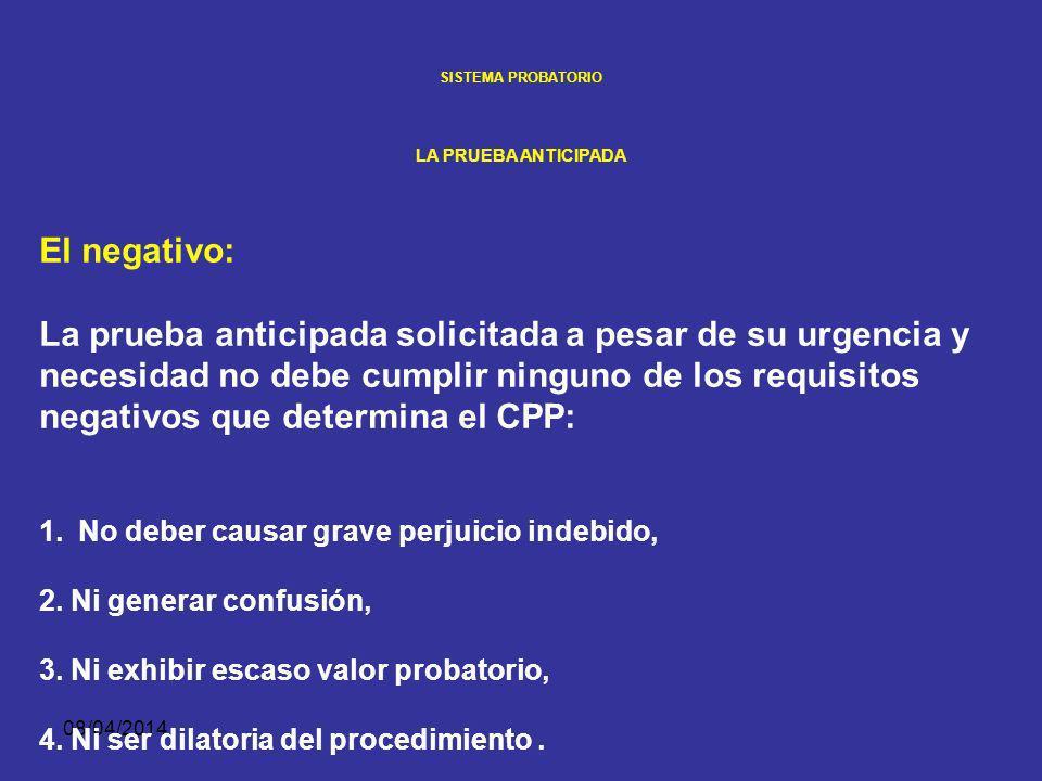 08/04/2014 SISTEMA PROBATORIO LA PRUEBA ANTICIPADA El positivo: 1.