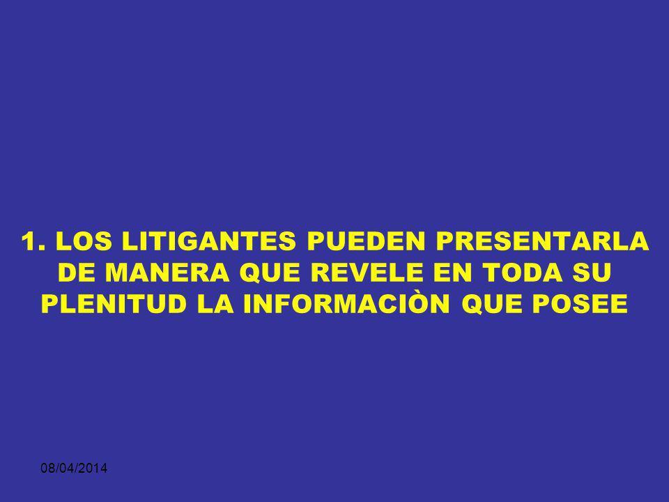 08/04/2014 POR ELLO… 1. LA PRUEBA NO HABLA POR SI SOLA, SINO A TRAVES DE LOS LITIGANTES