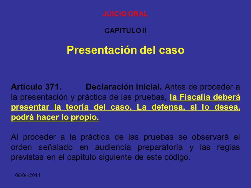 08/04/2014 LA TEORÍA DEL CASO Y EL ALEGATO DE APERTURA La teoría del caso permite determinar lo que se pretende establecer durante el juicio. El alega