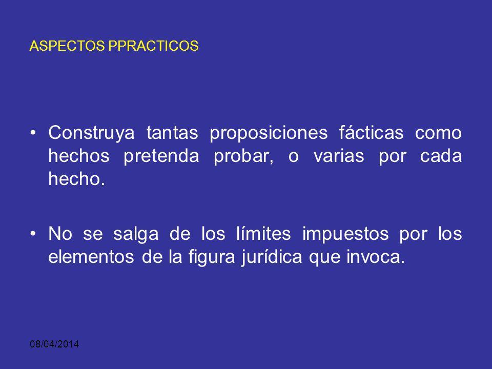 08/04/2014 TEORIA DEL CASO ASPECTOS PRACTICOS Identifique y estudie los hechos y determine cuáles son los más relevantes que tengan consecuencias jurídicas.